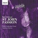 St John Passion -Chilcott | CD