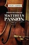 Dramatiek in Bachs Mattheüs-Passion - Willem J Ouweneel