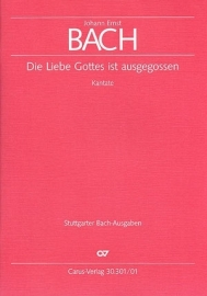 Die Liebe Gottes ist ausgegossen  - Johann Ernst Bach