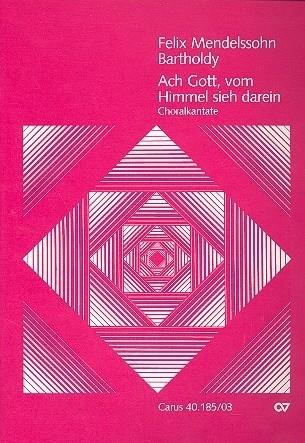 Ach Gott vom Himmel sieh darein- Mendelssohn |Carus