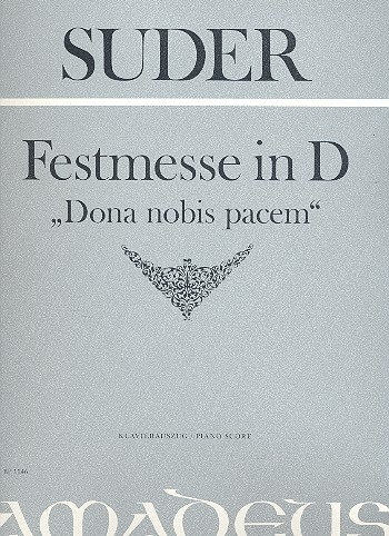 Festmesse D-Dur Dona nobis pacem - Suder
