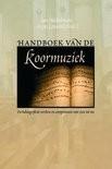 Handboek van de koormuziek -de belangrijkste componisten en werken van 1400 tot nu