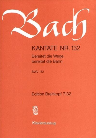 Bereitet die Wege bereitet die Bahn , Kantate 132 BWV132- Bach | Breitkopf