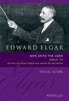 Give unto the Lord op:74 - Edwar Elgar