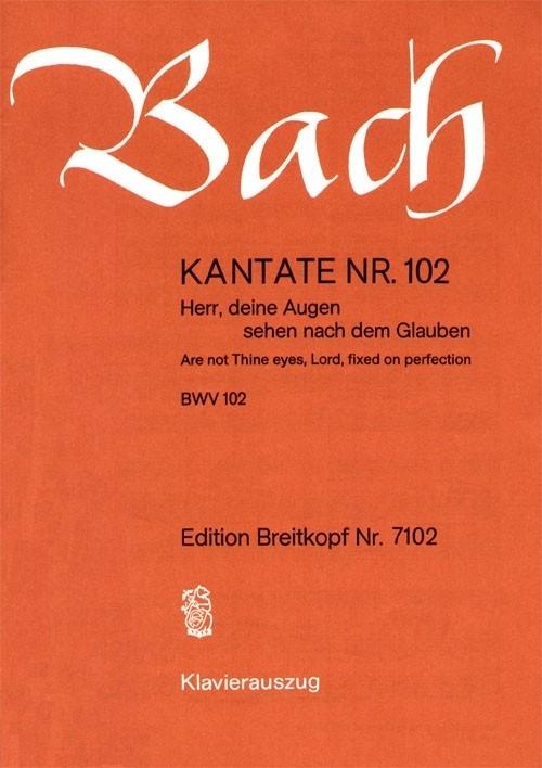 Herr deine Augen sehen nach dem Glauben : Kantate 102 BWV102-Bach | Breitkopf