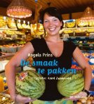 De smaak te pakken | Kookboek voor jongeren | Lekker en gezond koken  | Angela Prins