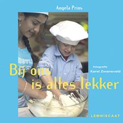 Bij ons is alles lekker | Kookboek voor kinderen | Gezond en lekker koken | Recepten van buitenlandse gerechten | Angela Prins