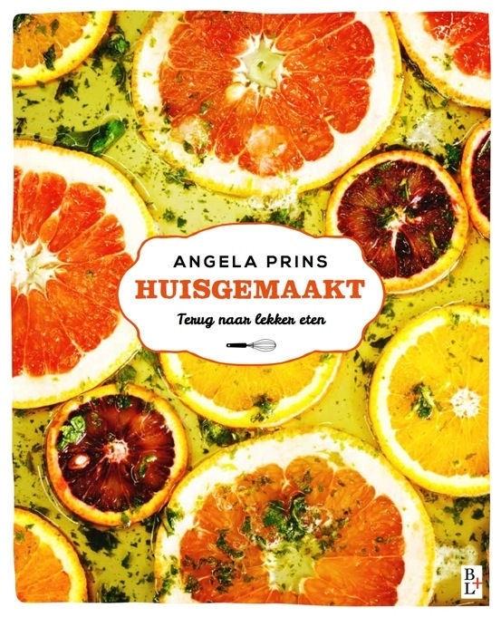 Huisgemaakt / Terug naar lekker eten / Angela Prins / Bertram & de Leeuw / Paperback / 208 pagina's /2015