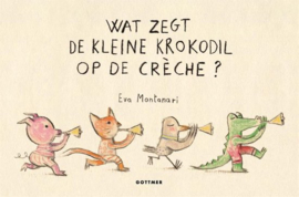 Uitgeverij Gottmer Wat zegt de kleine Krokodil op de Créche +1j