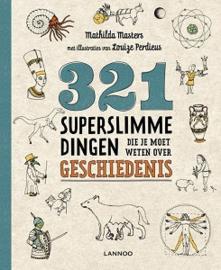 Uitgeverij Lannoo 321 Superslimme Dingen die je moet weten over de Geschiedenis - Mathilda Masters