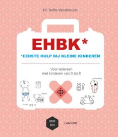 Uitgeverij Lannoo EHBK Eerste Hulp bij Kleine Kinderen - Dr. Sofie Vanderoost