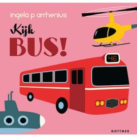 Uitgeverij Gottmer Kijk Bus ! - Ingela P Arrhenius