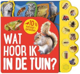 Uitgeverij Rebo Wat hoor in in de Tuin (geluidenboek) + 2jr