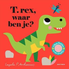 Uitgeverij Gottmer T-rex, waar ben je? - Ingela P. Arrhenius