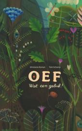 Uitgeverij Lannoo Oef, wat een geluk - Ghislaine Roman Tom Schamp