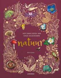 Uitgeverij Lannoo Het Dikke boek van onze bijzondere Natuur - Ben Hoare