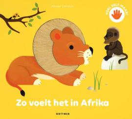 Uitgeverij Gottmer Zo voelt het in Afrika - Xavier Deneux