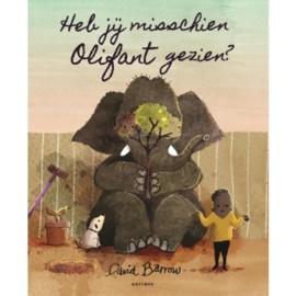 Uitgeverij Gottmer Heb jij misschien Olifant gezien ? - David Barrow