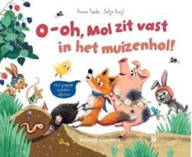 Uitgeverij Veltman O-oh, Mol zit vast in het muizenhol +2jr