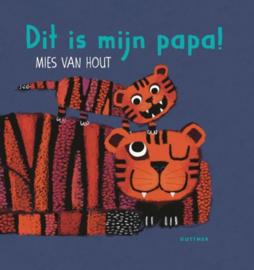 Uitgeverij Gottmer Dit is mijn Papa! - Mies van Hout