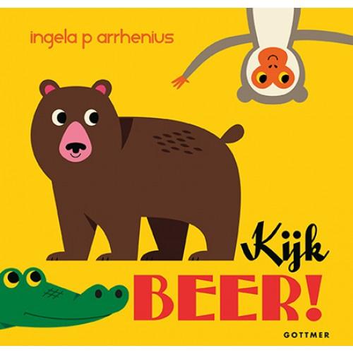 Uitgeverij Gottmer Kijk Beer ! - Ingela P Arrhenius