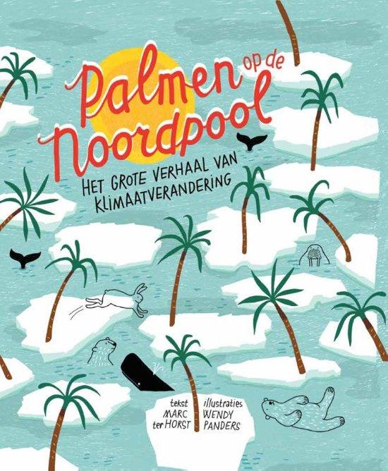 Uitgeverij Gottmer Palmen op de Noordpool - Marc ter Horst