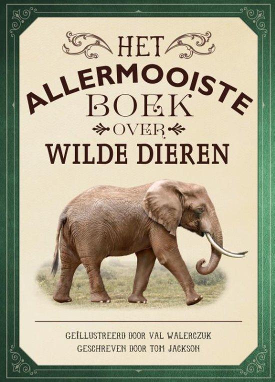 Uitgeverij Gottmer Het Allermooiste boek over Wilde Dieren - Thomas Jackson