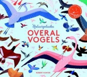 Uitgeverij Fontaine Overal Vogels Geluidenboek - Robert Hunter