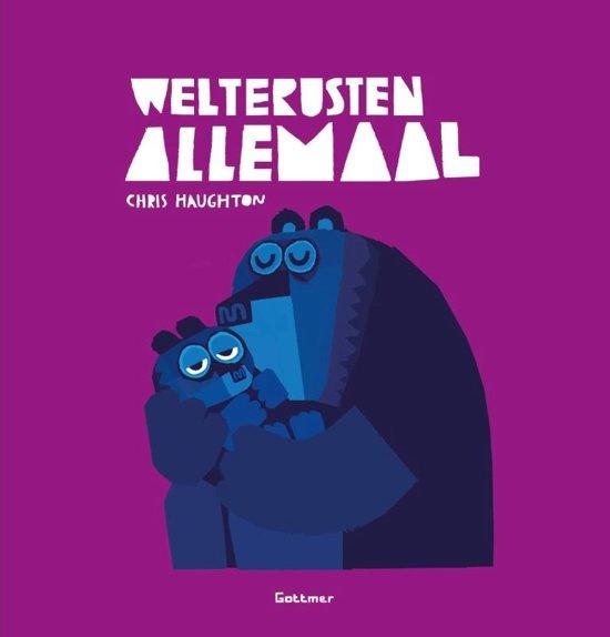 Uitgeverij Gottmer Welterusten Allemaal - Chris Haughton (karton)
