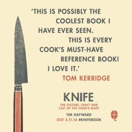 Knife, The Culture, Craft and Cult of Cook's Knife, Tim Hayward