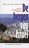 De bergen van Israël, waarom de Westelijke Jordaanoever bij Israël hoort