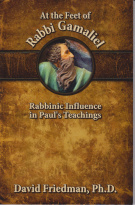 At the Feet of Rabbi Gamaliel, rabbinic Influence in Paul's Teaching