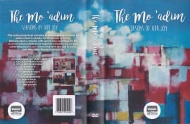 The Moa'dim - Seasons of Our Joy - 8 DVD's