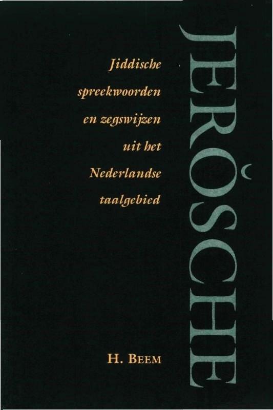 Jerosche, Jiddische spreekwoorden en zegswijzen uit het Nederlandse taalgebied