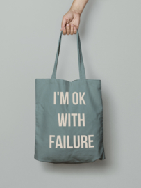 I'm ok with failure - totebag
