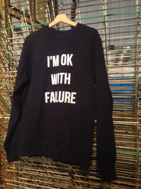 I'M OK WITH FAILURE sweatshirt