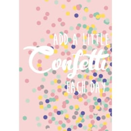 Postkaart - Add a little Confettiti each day