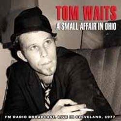 Tom Waits - A small affair in  Ohio | CD