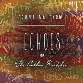 Counting Crows - Echoes of the Outlaw roadshow| CD