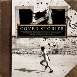 Various - Cover Stories: Brandi Carlile Celebrates 10 Years Of The Story - An Album To Benefit War Child | 2LP