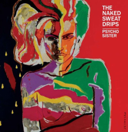 Naked Sweat Drips - Psycho sister | LP