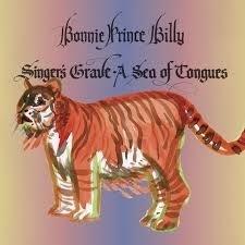 Bonnie Prince Billie - Singer's Grave a Sea of tongues | CD