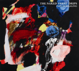 The Naked Sweat Drips - Pain In Healing    CD