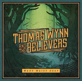 Thomas Wynn and the believers - Wade waist deep   LP