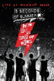 5 seconds of summer - How did we end up here? Live at Wembley Arena | DVD