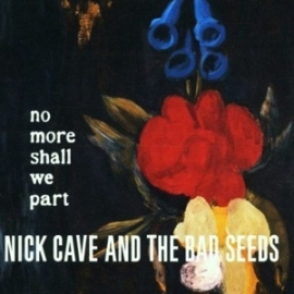 Nick Cave & the Bad seeds - No more shall we part | 2LP