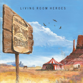 Living room heroes - Welcome to the circus | CD