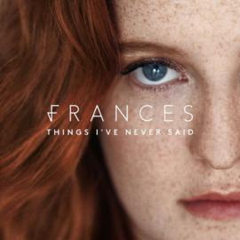 Frances - Things I've never said | CD