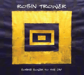 Robin Trower - Coming closer to the day |  CD