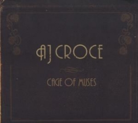 AJ Croce - Cage of muses | CD